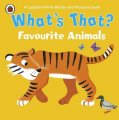 Whats That? Favourite Animals A Ladybird First Words And Pictures Book (ladybird First Words & Picture) / Ladybird