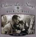 Classic Love Songs Of Rock N Roll Volume Two