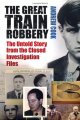 The Great Train Robbery: The Untold Story From The Closed Investigation Files / Andrew Cook
