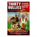 Thirty Bullies: A History Of The Rugby World Cup / Alison Kervin
