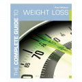 The Complete Guide To Weight Loss (complete Guides) / Paul Waters
