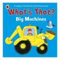 Whats That? Big Machines A Ladybird First Words And Pictures Book (ladybird First Words & Picture) / Ladybird