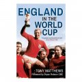 England In The World Cup 1950-2014 / Tony Matthews